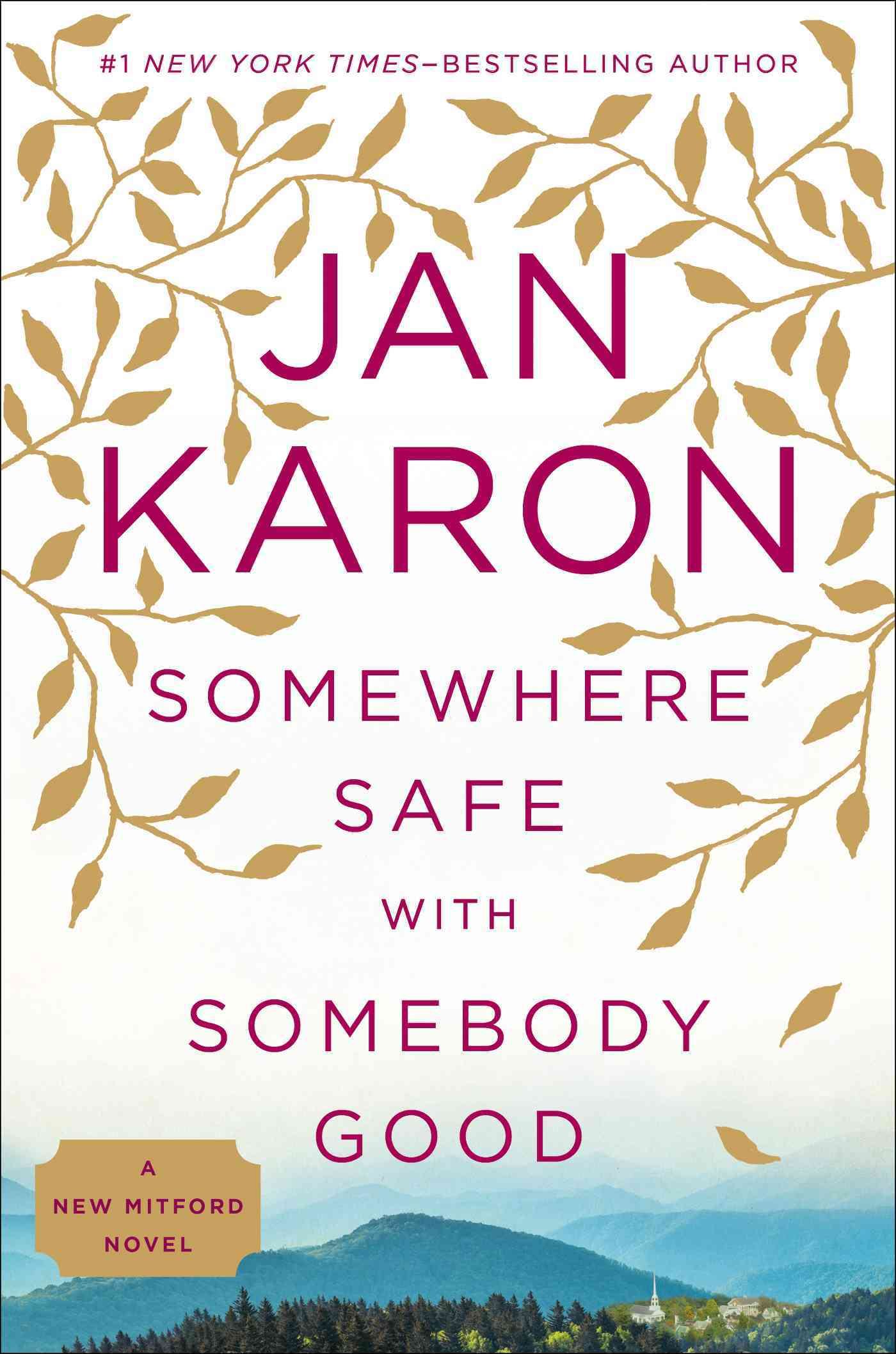 Somewhere Safe With Somebody Good By Karon, Jan