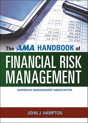 The AMA Handbook of Financial Risk Management By Hampton, John J.